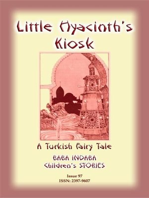 cover image of LITTLE HYACINTH'S KIOSK--A Turkish Fairy Tale
